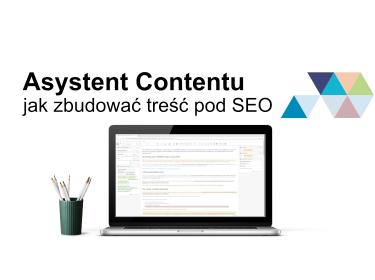 Asystent Contentu - jak krok po kroku zbudować treść pod SEO