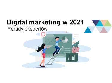 Digital marketing w 2021 - porady ekspertów